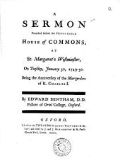 A Sermon Preached Before the Honourable House of Commons, at St. Margaret's Westminster, on Tuesday, January 30, 1749-50: ... By Edward Bentham, ...