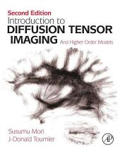 Introduction to Diffusion Tensor Imaging: And Higher Order Models