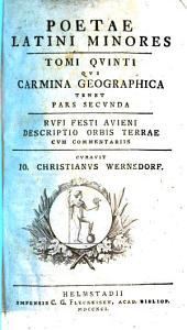 Poetae Latini Minores: Rvfi Festi Avieni Descriptio Orbis Terrae Cvm Commentariis, Volume 5, Issue 2