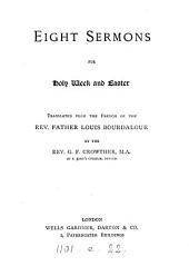 Eight sermons for Holy week and Easter, tr. by G.F. Crowther