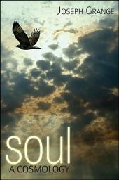 Soul: A Cosmology