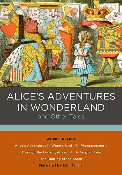 Alice s Adventures in Wonderland and Other Tales