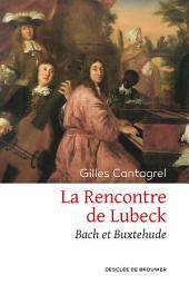 La Rencontre de Lubeck: Bach et Buxtehude