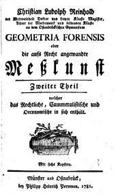 Geometria forensis oder die aufs Recht angewandte Meßkunst: Welcher das Rechtliche, Cammeralistische und Oeconomische in sich enthält, Band 2