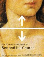 The Unauthorized Guide to Sex and Church PDF