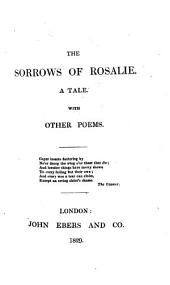 The Sorrows of Rosalie: A Tale, with Other Poems