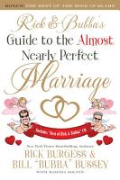 Rick and Bubba s Guide to the Almost Nearly Perfect Marriage PDF