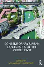 Contemporary Urban Landscapes of the Middle East PDF