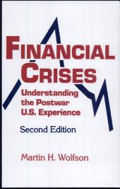 Financial Crises: Understanding the Postwar U.S. Experience