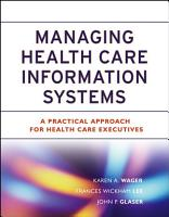 Managing   Health Care Information Systems PDF