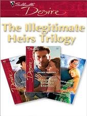 The Illegitimate Heirs Trilogy: Engagement Between Enemies\Reunion of Revenge\Betrothed for the Baby
