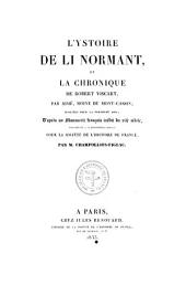 L'ystoire de li Normant: et, La chronique de Robert Viscart