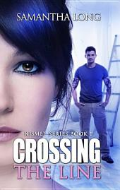 Crossing the Line: Kismet Series, Book 1