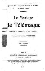 Le mariage de Télémaque: comédie en cinq actes et six tableaux