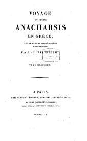 Voyage du jeune Anacharsis en Grèce: vers le milieu du quatrième siècle avant l'ère vulgaire, Volume5