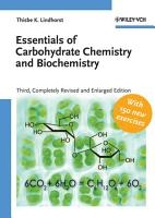 Essentials of Carbohydrate Chemistry and Biochemistry PDF