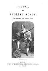 The Book of English Songs: From the Sixteenth to the Nineteenth Century