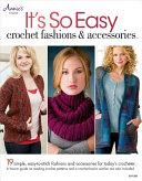 It s So Easy  Crochet Fashions   Accessories