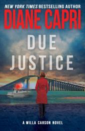 Due Justice: A Judge Willa Carson Thriller