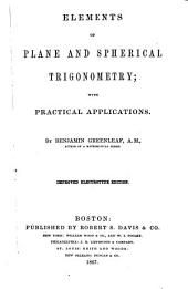 Elements of Plane and Spherical Trigonometry: With Practical Applications