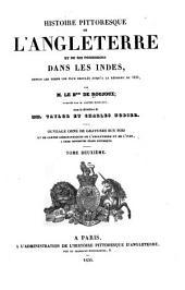 Histoire pittoresque de l'Angleterre et de ses possessions dans les Indes ...