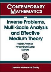 Inverse Problems, Multi-scale Analysis and Effective Medium Theory: Workshop in Seoul, Inverse Problems, Multi-scale Analysis, and Homogenization, June 22-24, 2005, Seoul National University, Seoul, Korea