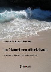 Im Mantel von Allerleirauh: Eine Auswahl früher und später Gedichte