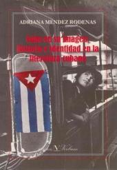 Cuba en su imagen: historia e identidad en la literatura cubana