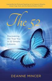 The 52: Discover the True You in 52 Simple Lessons