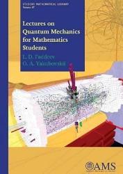 Lectures on Quantum Mechanics for Mathematics Students PDF