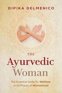 The Ayurvedic Woman