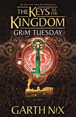 Grim Tuesday  Keys to the Kingdom 2