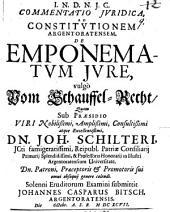 Commentatio iur. ad Constitutionem Argent. de emponematum iure, vulgo vom Schauffel-Recht