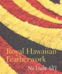 Royal Hawaiian Featherwork