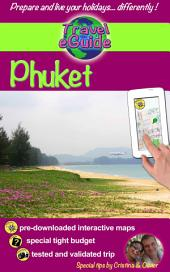 Travel eGuide: Phuket: Discover a pearl of Asia, gorgeous beaches, fine cuisine and beautiful landscapes!