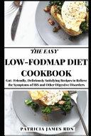The Easy Low FODMAP Diet Cookbook