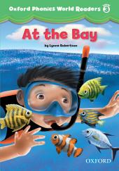 At the Bay (Oxford Phonics World Readers Level 3)