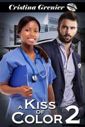 A Kiss of Color: A BWWM Interracial Romance (Book 2)