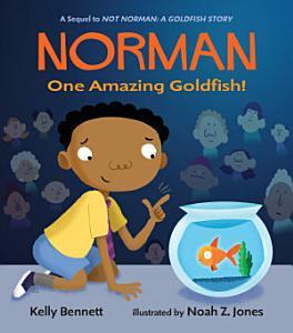Norman  One Amazing Goldfish