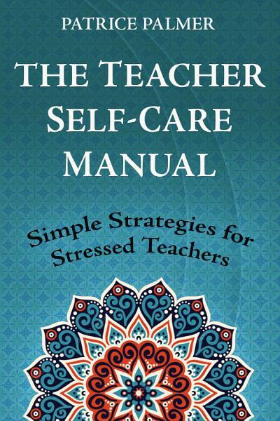 Download The Teacher Self Care Manual Book