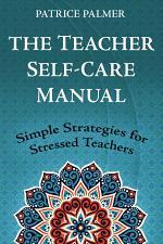 The Teacher Self-Care Manual