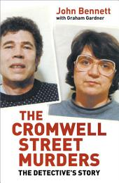 Cromwell Street Murders: The Detective's Story