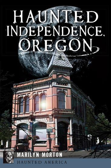 Haunted Independence  Oregon PDF