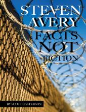 Steven Avery: Facts Not Fiction