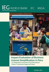 Impact Evaluation of Business License Simplification in Peru: An Independent Assessment of an International Finance Corporation-Supported Project
