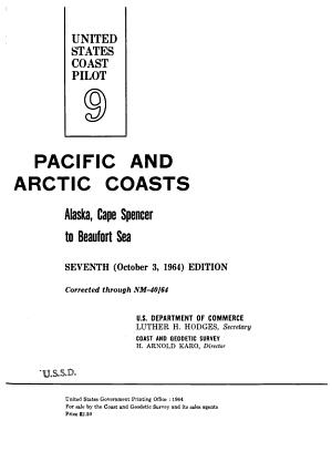 U S  Coast Pilot 9  Pacific and Arctic Coasts  Alaska  Cape Spencer to Beaufort Sea