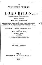 The Complete Works of Lord Byron: Reprinted from the Last London Ed