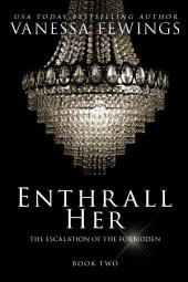 Enthrall Her (Book 2): ENTHRALL SESSIONS