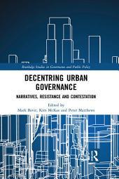 Decentring Urban Governance: Narratives, Resistance and Contestation