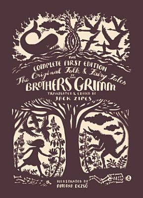 The Original Folk and Fairy Tales of the Brothers Grimm PDF